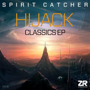 SPIRIT CATCHER - Hijack Classics EP