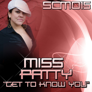 MISS PATTY - Get To Know You