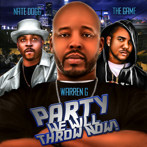 WARREN G/NATE DOGG/THE GAME - Party We Will Throw Now! (clean)