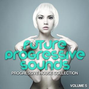 VARIOUS - Future Progressive Sounds Vol 5