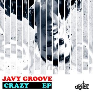 GROOVE, Javy - Crazy EP