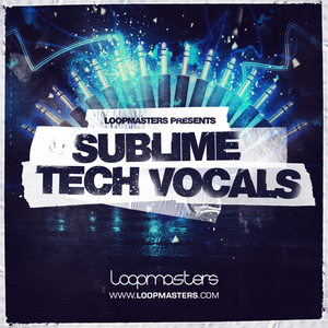 LOOPMASTERS - Sublime Tech Vocals (Sample Pack WAV)