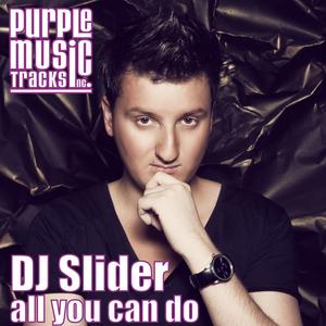 DJ SLIDER - All You Can Do