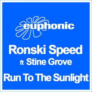 RONSKI SPEED/STINE GROVE - Run To The Sunlight