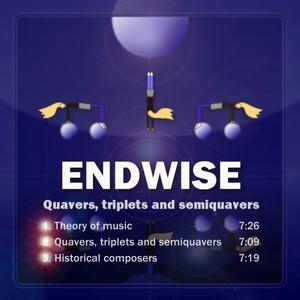 ENDWISE JP - Quavers, Triplets & Semiquavers