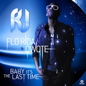 RJ/FLO RIDA/QWOTE - Baby It's The Last Time
