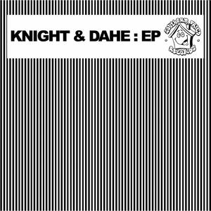KNIGHT & DAHE - Knight & Dahe EP