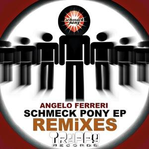 FERRERI, Angelo - Schmeck Pony (remixes)