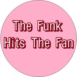 FUNK YOU VERY MUCH - The Funk Hits The Fan