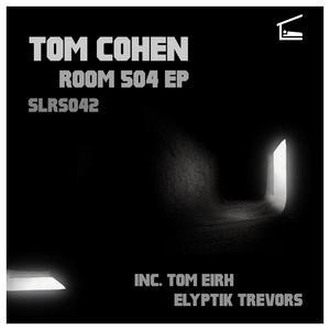 COHEN, Tom - Room 505 EP