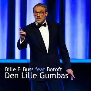 BILLE & BUSS feat BOTOFT - Den Lille Gumbas