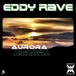 RAVE, Eddy - Aurora