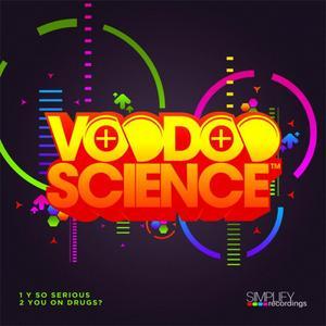 VOODOO SCIENCE - Y So Serious