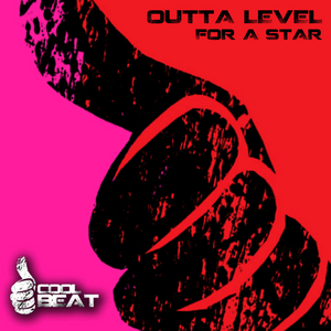 OUTTA LEVEL - For A Star