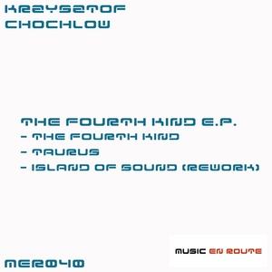 CHOCHLOW, Krzysztof - The Fourth Kind EP