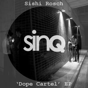 ROSCH, Sishi - Dope Kartel EP