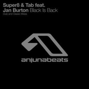 SUPER8 & TAB feat JAN BURTON - Black Is Back