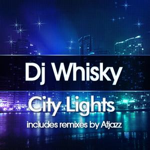 DJ WHISKY - City Lights EP