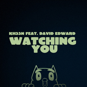 KHEEN feat DAVE EDWARD - Watching You