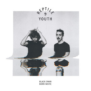 REPTILE YOUTH - Black Swan Born White Remixes