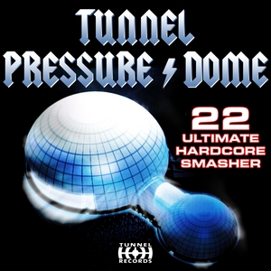 VARIOUS - Tunnel Pressure Dome
