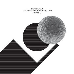 FINE, Jason - Future Thought Remixed