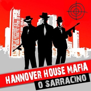 HANNOVER HOUSE MAFIA - O Sarracino
