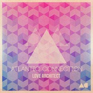 ATLANTIC CONNECTION - Love Architect
