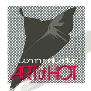 ART OF HOT - Communication