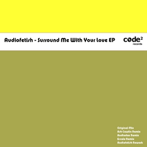 AUDIOFETISH - Surround Me With Your Love EP
