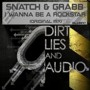 SNATCH & GRABB - I Wanna Be A Rockstar