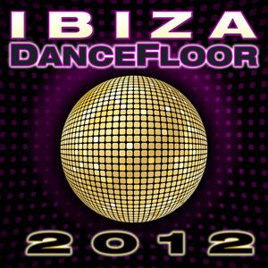 DANCE DJ & COMPANY - Ibiza Dance Floor 2012