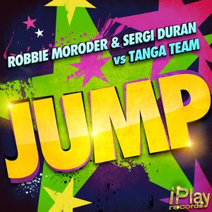 ROBBIE MORODER/SERGI DURAN feat TANGA TEAM - Jump