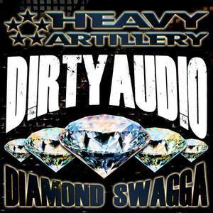 D!RTY AUD!O - Diamond Swagga