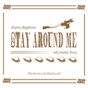 MYLES BIGELOW & MICHELLE ROSS - Stay Around Me