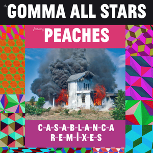 GOMMA ALL STARS feat PEACHES - Casablanca Remixes