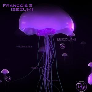 FRANCOIS S - Isezumi