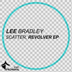BRADLEY, Lee - Scatter Revolver EP
