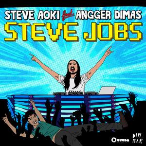 STEVE AOKI feat ANGGER DIMAS - Steve Jobs (feat. Angger Dimas)