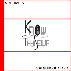 VARIOUS - Know Thyself Volume 5