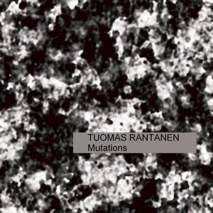 RANTANEN, Tuomas - Mutations