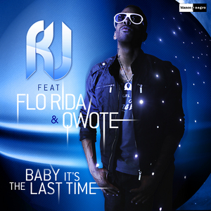 RJ feat FLO RIDA & QWOTE - Baby It's The Last Time