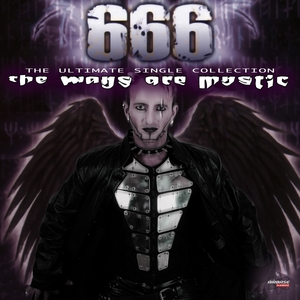 666 - The Ways Are Mystic (The Ultimate Single Collection - Remastered)