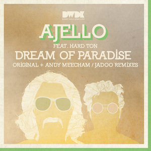 AJELLO feat HARD TON - Dream Of Paradise