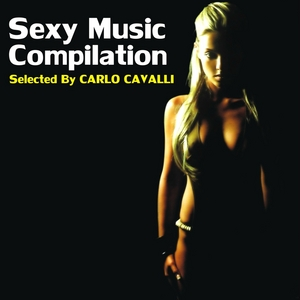 CAVALLI, Carlo/VARIOUS - Sexy Music (selected by Carlo Cavalli)