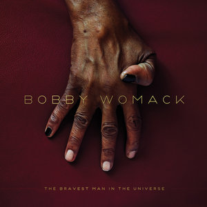 WOMACK, Bobby - The Bravest Man In The Universe