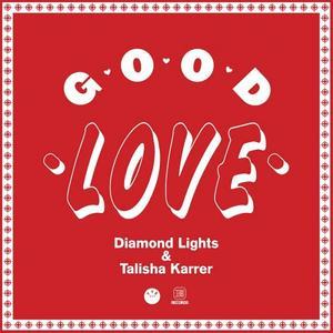 DIAMOND LIGHTS/TALISHA KARRER - Good Love EP