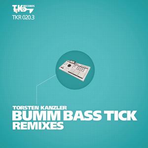 TORSTEN KANZLER - Bumm Bass Tick Remixes (Part 3)