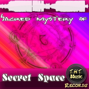 SECRET SPACE - Sacred Mystery Of