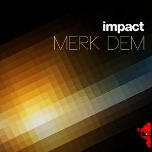 IMPACT - Merk Dem